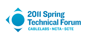The 2011 Spring Technical Forum - hosted by CableLabs, NCTA and SCTE.